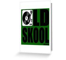 OLD SKOOL Greeting Card