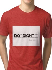 the right thing - mark twain Tri-blend T-Shirt