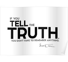 tell the truth - mark twain Poster