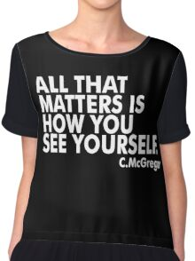 All That Matters Is How You See Yourself - McGregor Chiffon Top