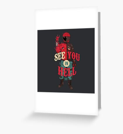 See you in Hell Greeting Card