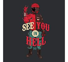 See you in Hell Photographic Print