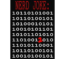 Binary Nerd Joke Photographic Print