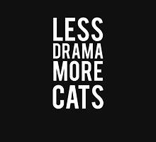 less drama more cats Unisex T-Shirt