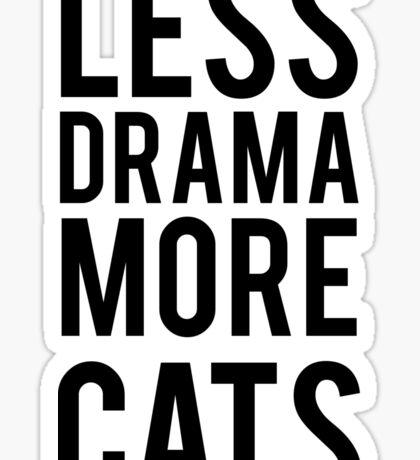 less drama more cats Sticker