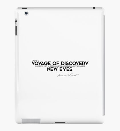 voyage of discovery is new eyes - marcel proust iPad Case/Skin