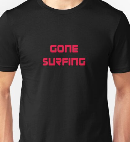 Gone Surfing T-Shirt Cool Surf Clothing Sticker Unisex T-Shirt