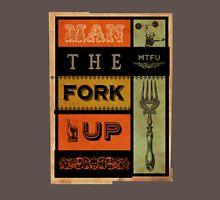 Man The Fork Up (MTFU) Unisex T-Shirt