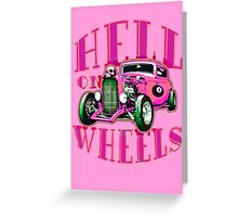 Hell on Wheels - Hot Pink Greeting Card
