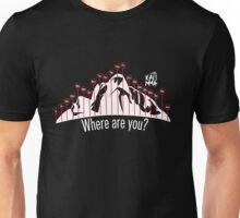 Where are you? Unisex T-Shirt