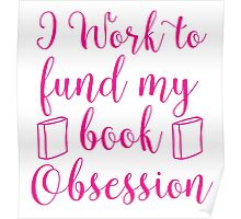 I work to fund my book Obsession Poster