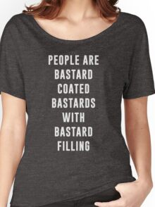 People are bastard coated bastards with bastard filling Women's Relaxed Fit T-Shirt