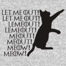 Let me out...Lemeout...Meout...Meow by Herbert Shin