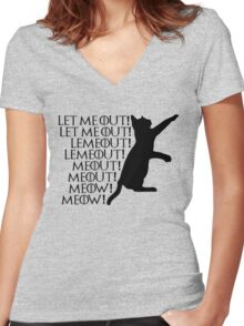 Let me out...Lemeout...Meout...Meow Women's Fitted V-Neck T-Shirt