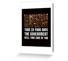 Turn in Your Guns US 2nd amendment lobby funny t-shirt Greeting Card