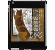 Let me out, lemeout, meout, meow iPad Case/Skin