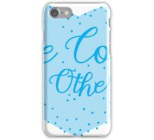 Be cool to others (blue heart) iPhone Case/Skin