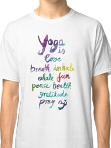 Yoga is love...&... Classic T-Shirt
