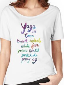 Yoga is love...&... Women's Relaxed Fit T-Shirt