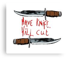Have Knife, Will Cut Canvas Print