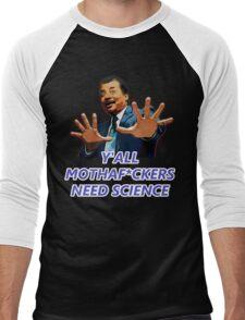 Neil Degrasse Tyson - Y'all mothaf*ckers need science! Men's Baseball ¾ T-Shirt
