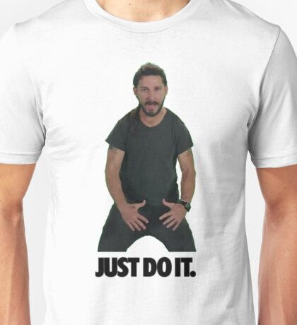 Shia LaBeouf Just Do It Unisex T-Shirt