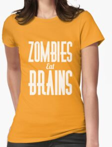 Zombies eat brains scary apocalypse awesome funny t-shirt Womens Fitted T-Shirt