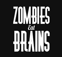 Zombies eat brains scary apocalypse awesome funny t-shirt Unisex T-Shirt