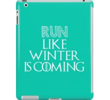 Run like Winter is Coming! iPad Case/Skin
