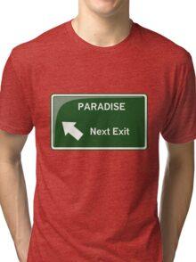 Paradise - Next Exit Tri-blend T-Shirt