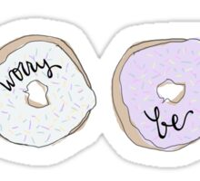Donut worry, be happy.  Sticker