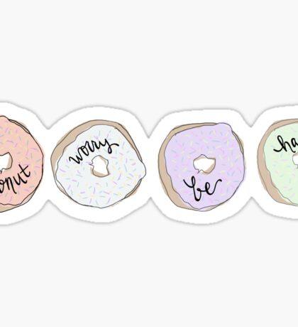 Donut worry, be happy.  Sticker