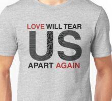 Love Will Tear Us Apart Again Unisex T-Shirt