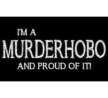 Murderhobo (Black) Photographic Print