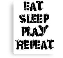 Eat-Sleep-Play-Repeat Canvas Print