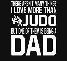 I Love More Than Judo But One Of Them Is Being A Dad Shirt Unisex T-Shirt
