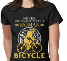 Never underestimate a bicycle woman Womens Fitted T-Shirt
