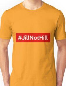 #JillNotHill -- Jill Stein over Hillary Clinton Unisex T-Shirt