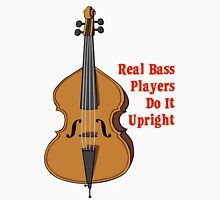 Upright Bass - Real Bass Players Do It Upright Classic T-Shirt