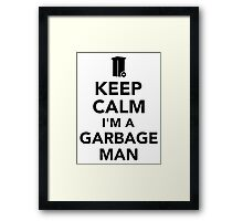 Keep calm I'm a garbage man Framed Print