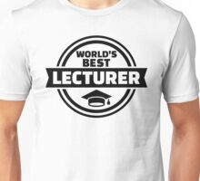 World's best lecturer Unisex T-Shirt