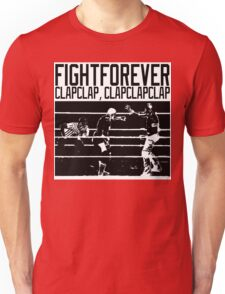 Fight Forever Unisex T-Shirt