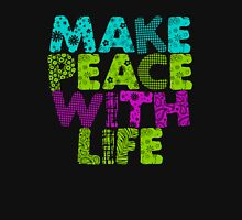 Make Peace With Life Unisex T-Shirt