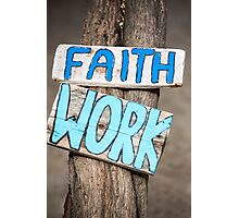 Faith and work wooden signs on tree trunk in Mancora, Peru Photographic Print