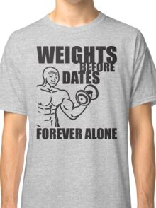 Weights Before Dates - Forever Alone (Dumbbell Curl) Classic T-Shirt
