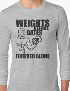 Weights Before Dates - Forever Alone (Dumbbell Curl) Long Sleeve T-Shirt