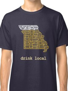 Drink Local - Missouri Beer Shirt Classic T-Shirt