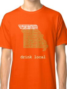 Drink Local - Missouri Beer Shirt Classic T-Shirt