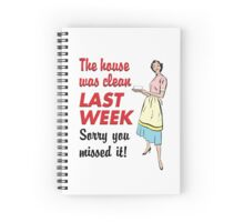 The House Was Clean... Spiral Notebook
