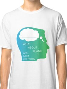 What About Blank Logo w/ Words Classic T-Shirt